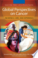 Global Perspectives On Cancer Incidence Care And Experience 2 Volumes