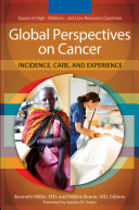 Global Perspectives on Cancer: Incidence, Care, and Experience [2 volumes]