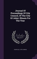 Journal Of Proceedings Of City Council Of The City Of Joliet Illinois For The Year