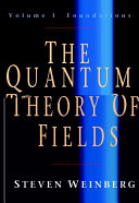 The Quantum Theory of Fields  Volume 1  Foundations