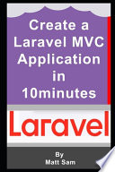 Creating a Laravel 6 Mvc Application in Ten Minutes