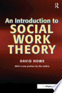 """An Introduction to Social Work Theory: Making Sense in Practice"" by David Howe"