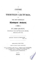 A Course of Thirteen Lectures  on the Most Important Theological Subjects Book