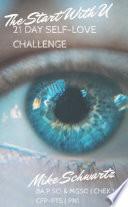 The Start With U 21 Day Self-Love Challenge