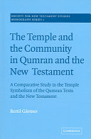 The Temple and the Community in Qumran and the New Testament