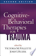 Cognitive Behavioral Therapies for Trauma