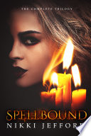 Spellbound Trilogy Box Set: Books 1 - 3
