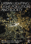 Urban Lighting, Light Pollution and Society Pdf/ePub eBook