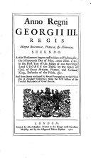 Anno Regni Georgii III. Regis Magnae Britanniae, Franciae, & ...