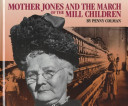 Mother Jones and the March of the Mill Children