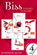 Biss: Band 1-4 der romantischen Twilight-Serie im Sammelband! (Bella und Edward)