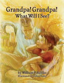 Grandpa  Grandpa  What Will I See