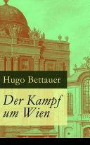 Der Kampf um Wien Vollständige Ausgabe