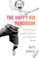 The Happy Kid Handbook
