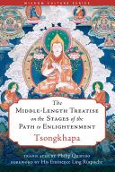The Middle Length Treatise on the Stages of the Path to Enlightenment