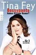 Bossypants  : Haben Männer Humor?