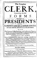 The Compleat Clerk, Containing the Best Forms of All Sorts of Presidents ... The Fifth Edition. [The Notice to the Reader Signed: J. H.]