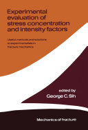 Experimental evaluation of stress concentration and intensity factors