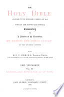The Holy Bible According To The Authorized Version  A D  1611  With An Explanatory And Critical Commentary And A Revision Of The Translation By Bishops And Other Clergy Of The Anglican Church  Written At The Suggestion Of The Rt  Hon  J E  Denison  Speaker Of The House Of Commons  Afterwards Viscount Ossington