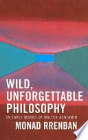 Wild Unforgettable Philosophy