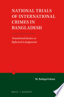 National Trials Of International Crimes In Bangladesh