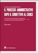Il processo amministrativo dopo il correttivo al codice