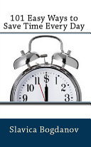101 Easy Ways to Save Time Every Day