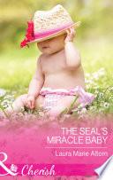 The SEAL s Miracle Baby  Mills   Boon Cherish   Cowboy SEALs  Book 1
