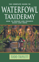 The Complete Guide to Waterfowl Taxidermy