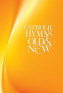Catholic Hymns Old and New