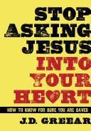 Pdf Stop Asking Jesus Into Your Heart