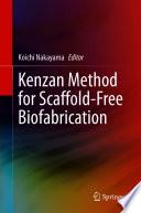 Kenzan Method for Scaffold Free Biofabrication Book
