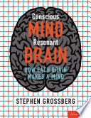 Conscious Mind  Resonant Brain
