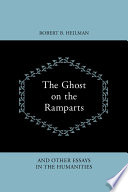 The Ghost On The Ramparts And Other Essays In The Humanities