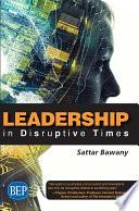 Leadership In Disruptive Times