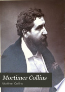 Mortimer Collins  His Letters and Friendships