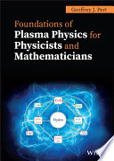 Foundations of Plasma Physics for Physicists and Mathematicians Book