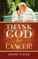 Thank God for Cancer