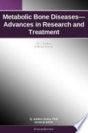 Metabolic Bone Diseases Advances In Research And Treatment 2012 Edition Book PDF