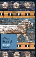 A Short History of Babylon Book
