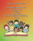 How To Self Publish A Children S Paperback Picture Book Using Amazon Kindle Direct Publishing Kdp An Overview