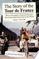 """The Story of the Tour de France: 1965-2007"" by Bill McGann, Carol McGann"