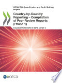 OECD G20 Base Erosion and Profit Shifting Project Country by Country Reporting     Compilation of Peer Review Reports  Phase 1  Inclusive Framework on BEPS  Action 13