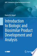 Introduction to Biologic and Biosimilar Product Development and Analysis