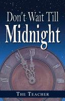 Don't Wait Till Midnight