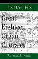 J S  Bach s Great Eighteen Organ Chorales