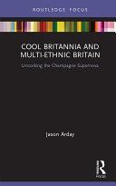 Cool Britannia and Multi-Ethnic Britain [Pdf/ePub] eBook