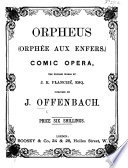 Orpheus Orph E Aux Enfers Comic Opera The English Words By J R Planch