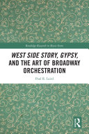 West Side Story  Gypsy  and the Art of Broadway Orchestration