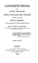 Constitution de la nation francaise avec un essai de traite historique et politique sur la charte, et un recueil de pieces correlatives
